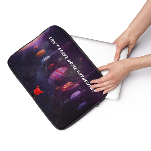 Cant leave home without it Laptop Sleeve