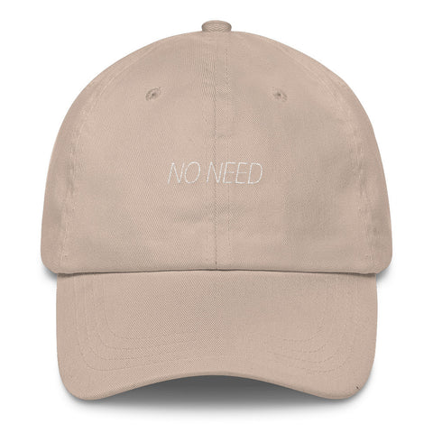 No Need Dad Cap