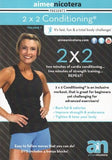 Aimee Nicotera's 2 X 2 Conditioning DVD