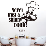 """Never Trust A Skinny COOK"" English Quote Wall Stickers"