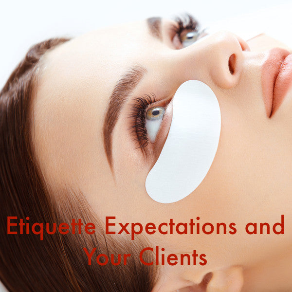 YOUR CLIENT ETIQUETTE EXPECTATIONS