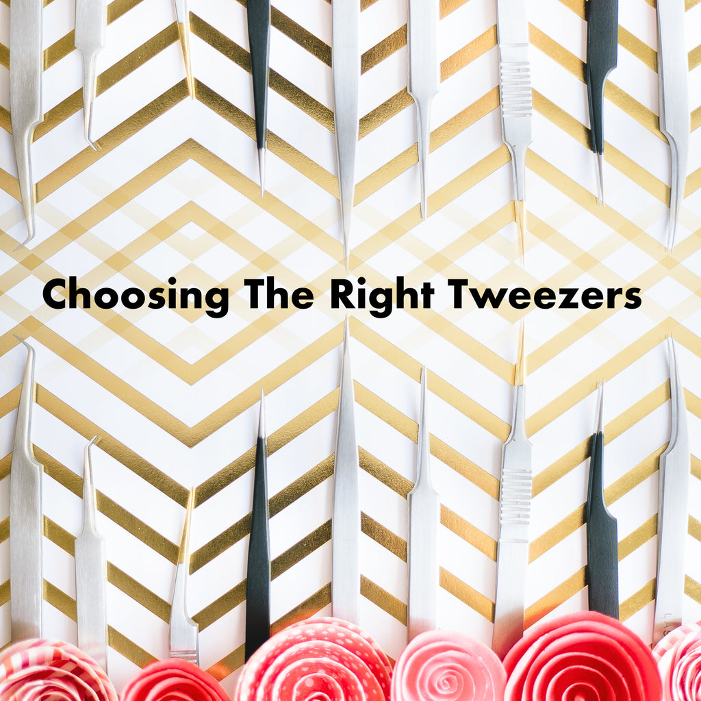 HOW TO CHOOSE THE RIGHT SET OF TWEEZERS