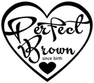 I am Perfect Brown Apparel