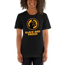 Load image into Gallery viewer, Black and Proud Unisex T-Shirt