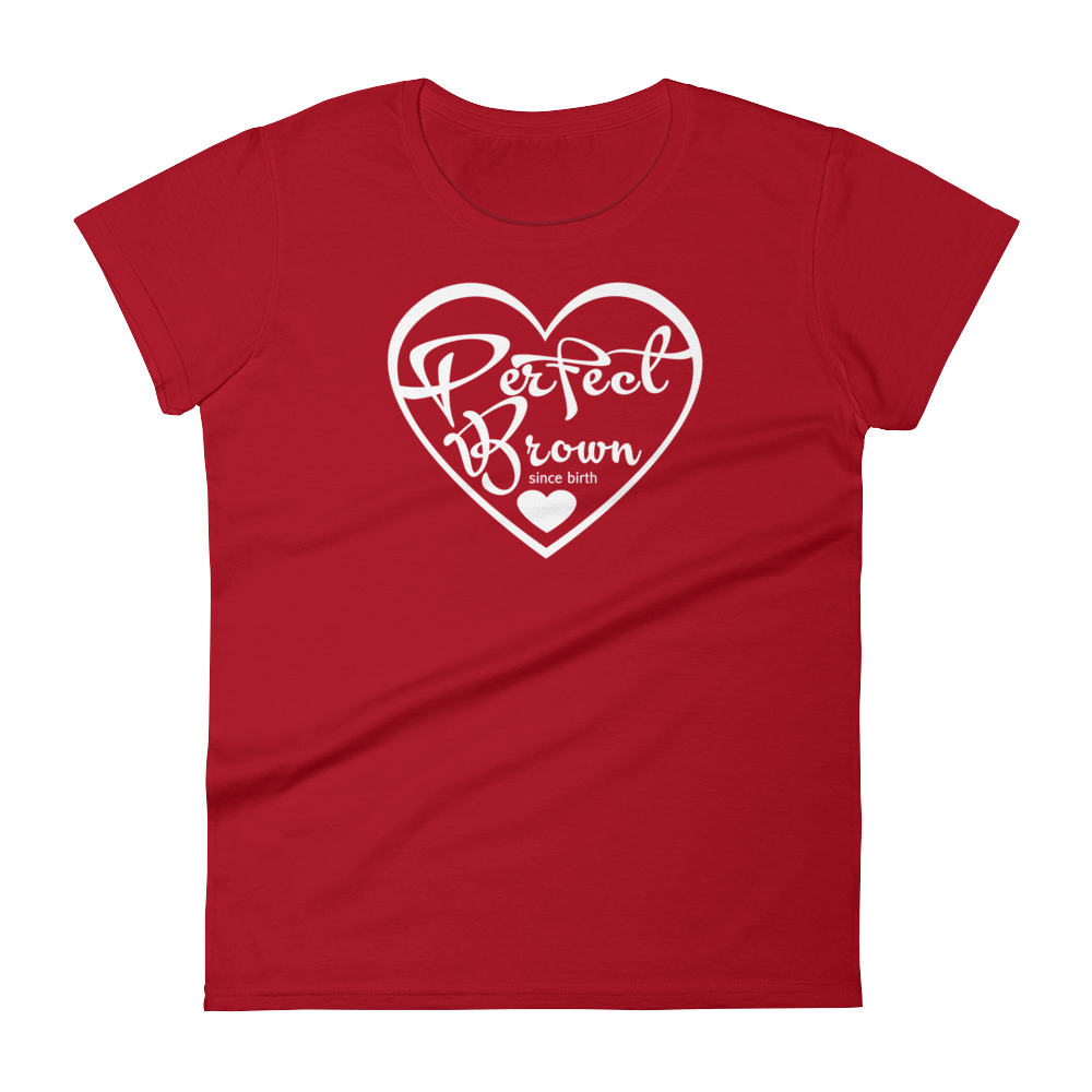 I am Perfect Brown Women's short sleeve t-shirt (Only available for the month of December!)