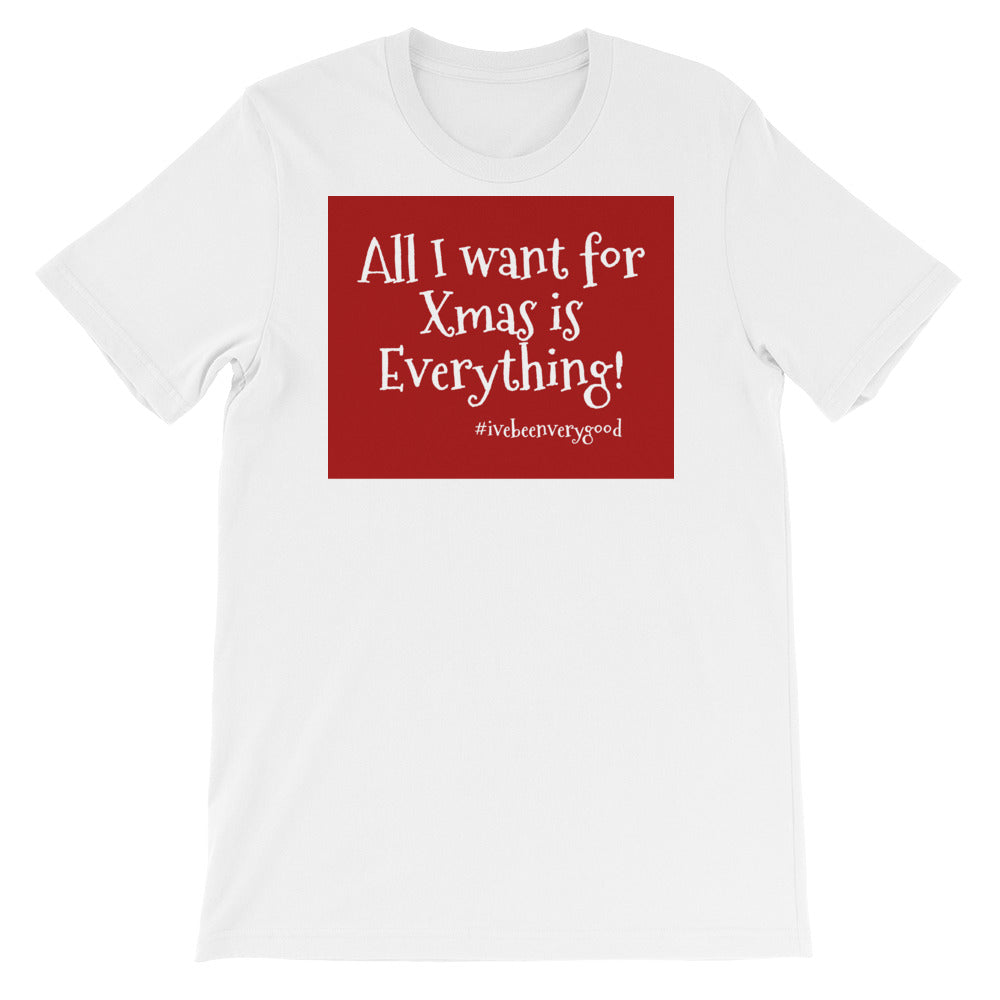 All I want ... Short-Sleeve Unisex T-Shirt