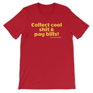 Collect cool shit... Unisex T-Shirt