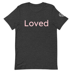 Loved Unisex T-Shirt