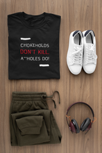 Load image into Gallery viewer, Chokeholds Don't Kill Unisex T-Shirt