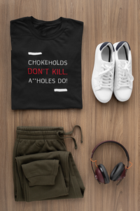 Chokeholds Don't Kill Unisex T-Shirt