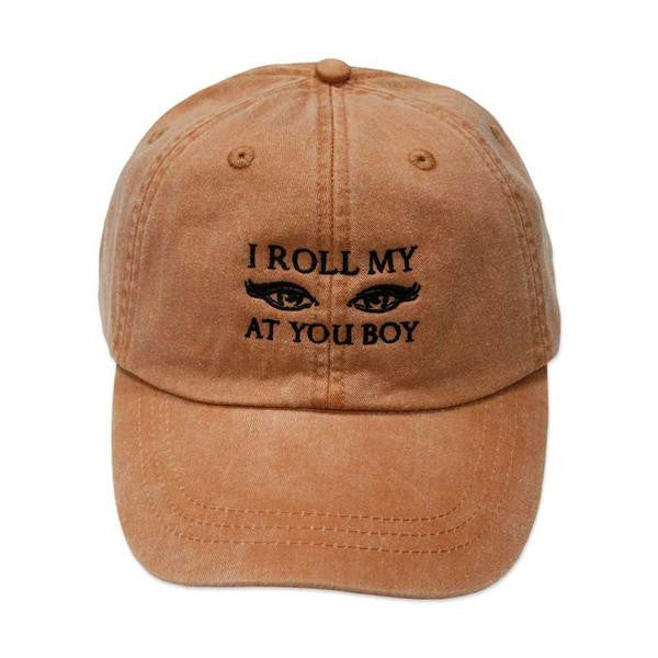 ROLL MY EYES AT YOU EMBROIDERED DAD HAT