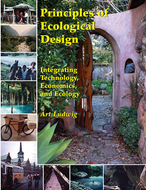 Principles of Ecological Design: Integrating Technology, Economics and Ecology