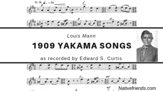 1909 Yakama Songs: Louis Mann as recorded by Edward S. Curtis