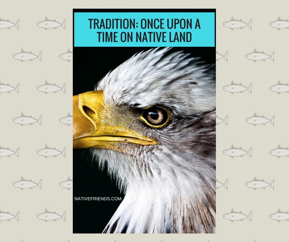 Tradition: Once Upon a Time on Native Land