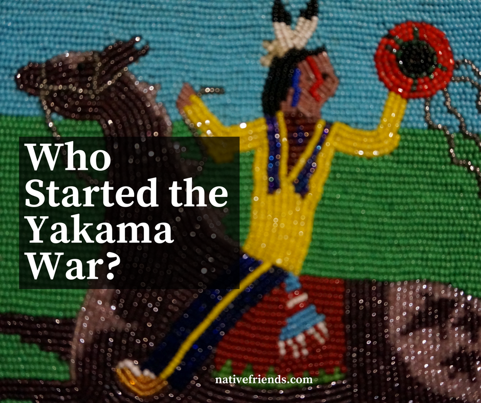 Who started the Yakama War?
