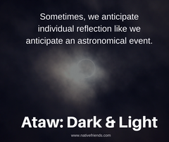 Sometimes, we anticipate individual reflection like we anticipate an astronomical event