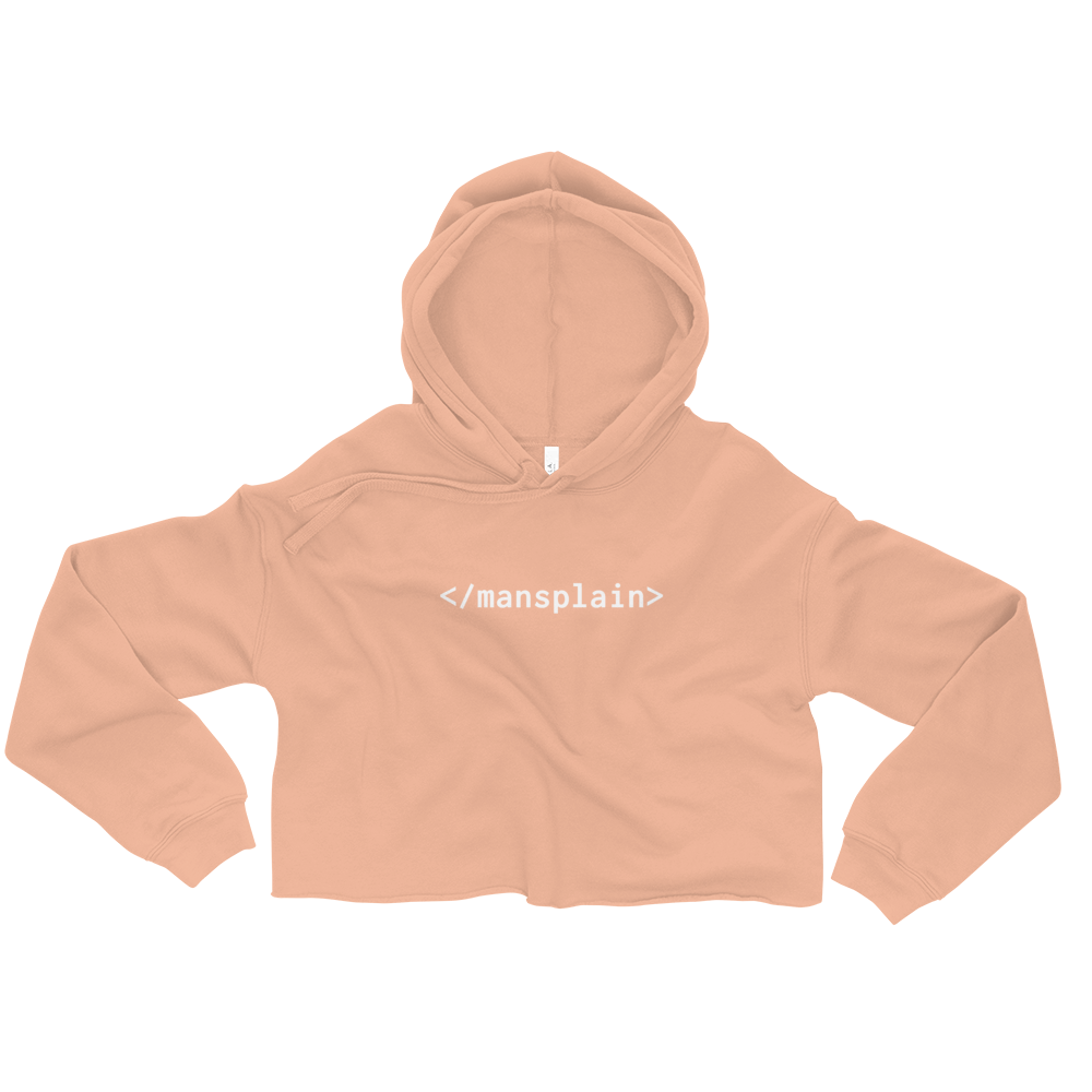 End Mansplaining Women's Crop Hoodie