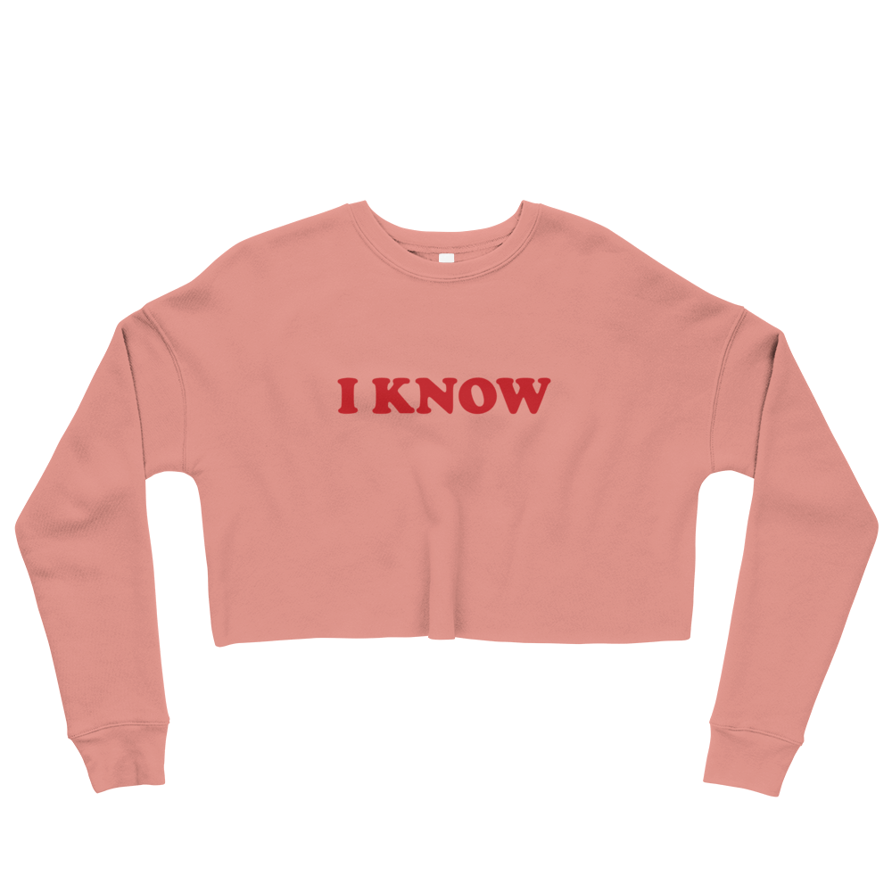 """I Know"" Women's Crop Sweatshirt"