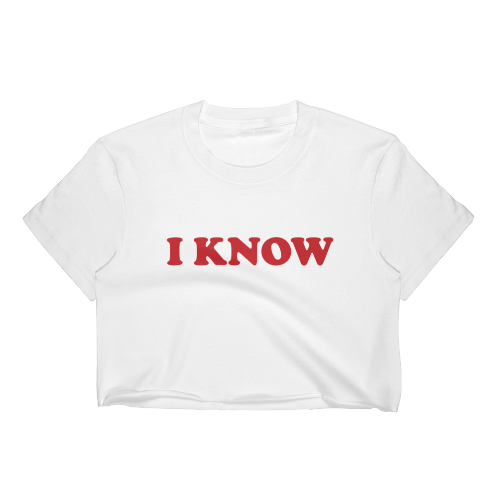 """I Know"" Women's Crop Top"