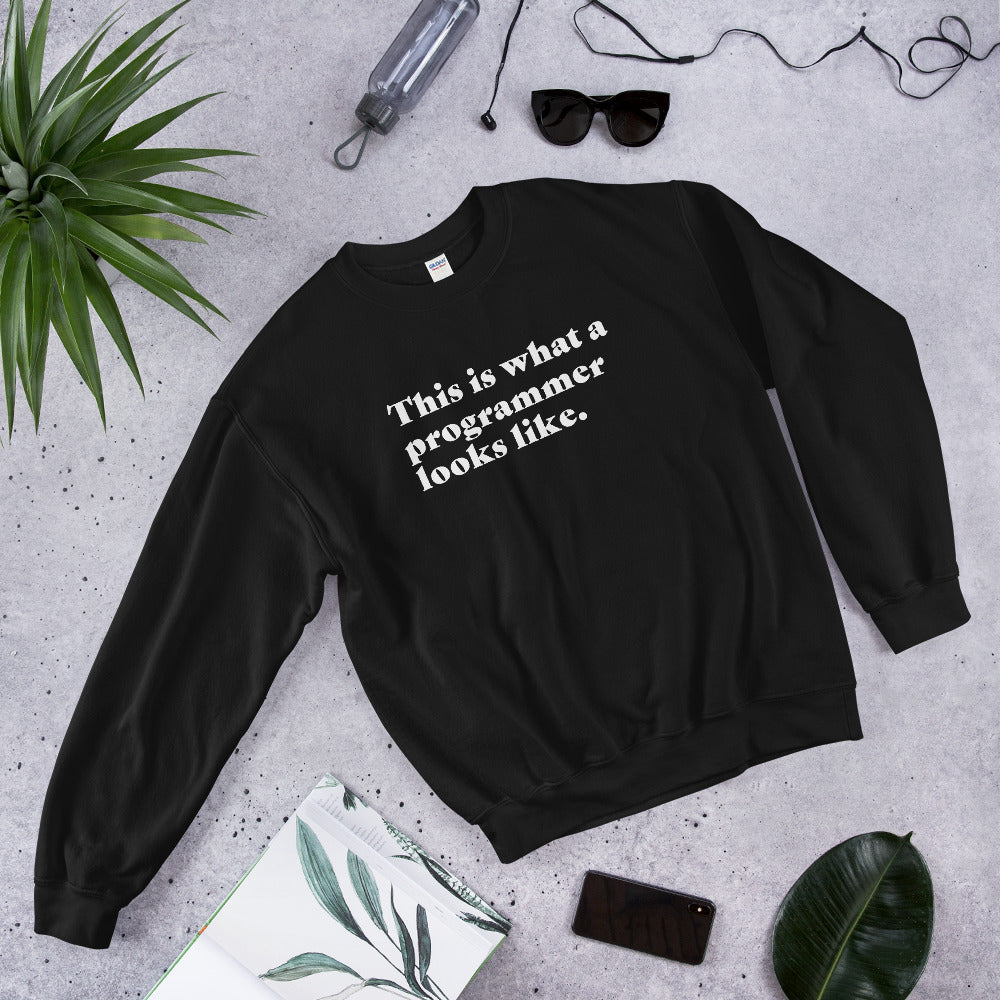 This is What a Programmer Looks Like Unisex Sweatshirt