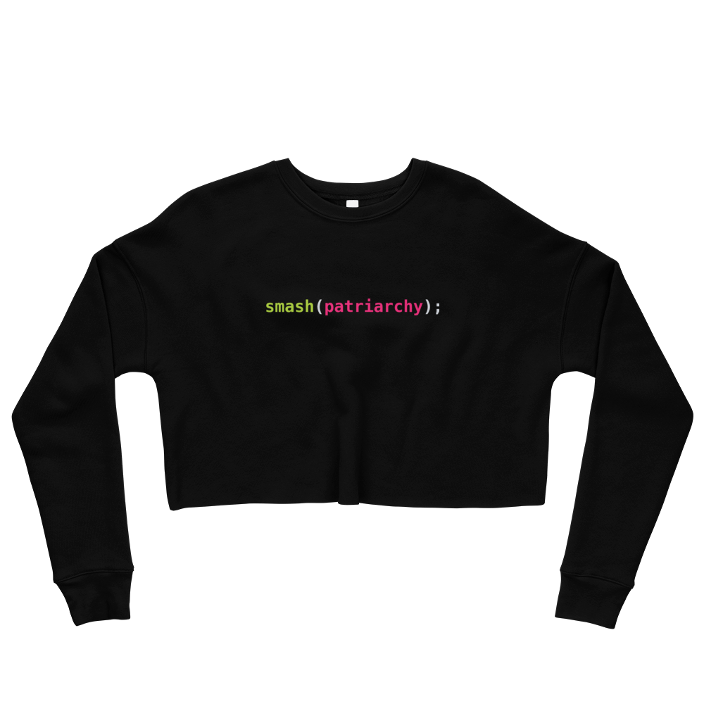 Smash(patriarchy); Women's Crop Sweatshirt