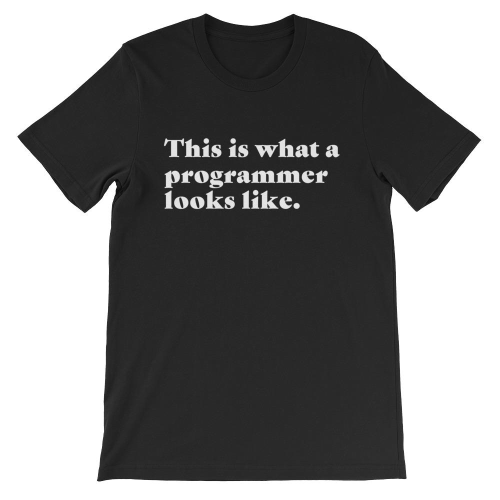 This Is What A Programmer Looks Like Unisex Short Sleeve T-Shirt