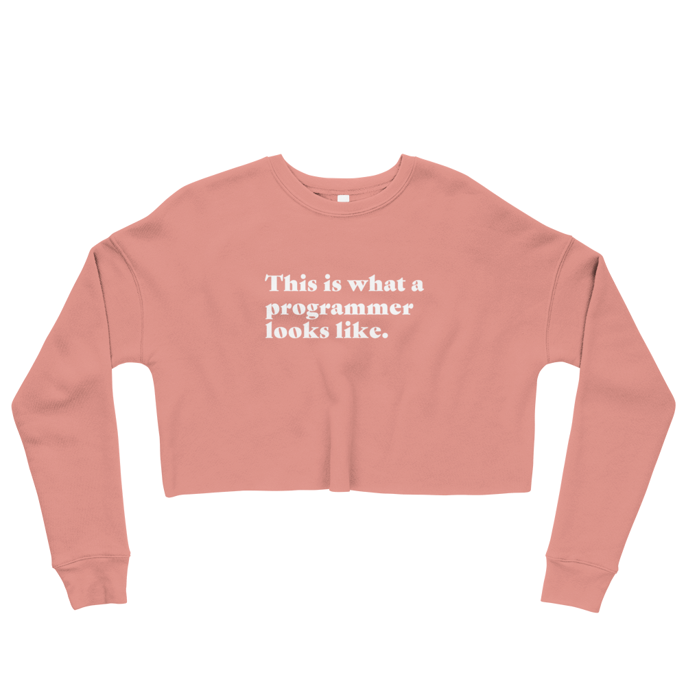 This Is What A Programmer Looks Like Women's Crop Sweatshirt