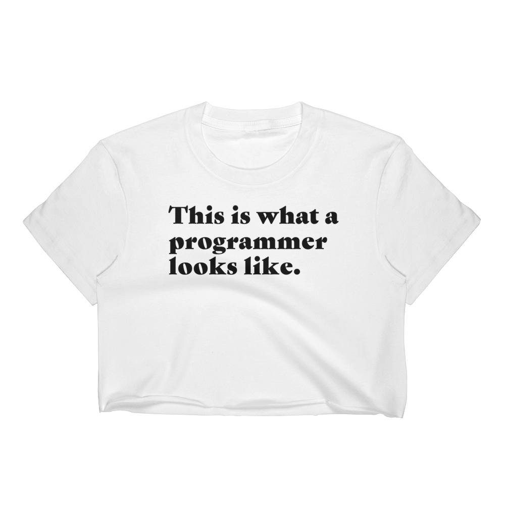 This Is What A Programmer Looks Like Women's Crop Top
