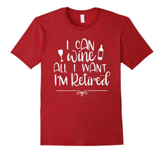 Wine Lover Shirt I Can Wine All I Want Retirement Gifts T-Shirt - Teezeep Store