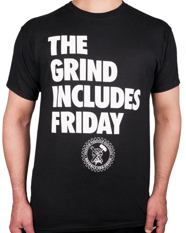 The Grind Includes Friday T-Shirt