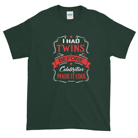 """I Had Twins"" Short Sleeve T-shirt (S-3XL) $25-$30"