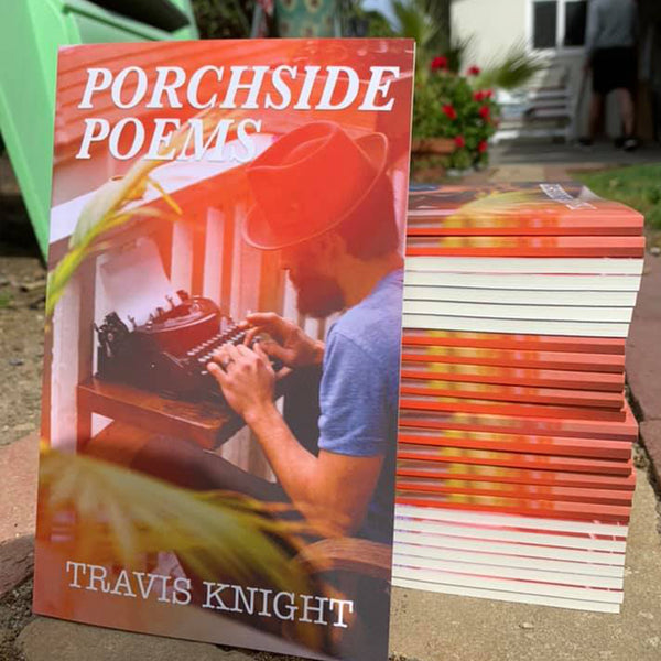 Travis Knight - Porchside Poems