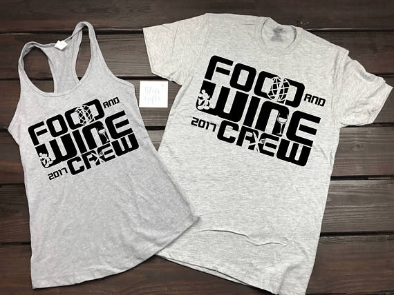 Food And Wine Crew 2017, Epcot Food And Wine, EPCOT, Disney Drinking, Matching Drinking Shirt