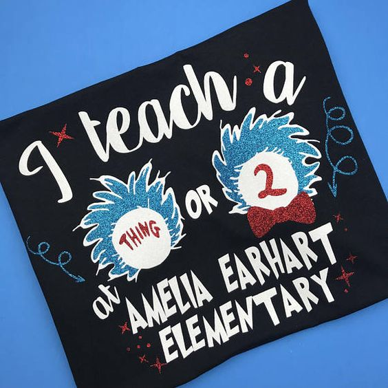 I teach a thing or two shirt, thing one thing two shirt, teacher shirt, teacher appreciation week, Dr Suess shirt
