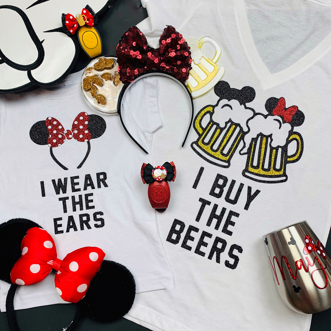 I Wear the Ears Minnie and Mickey Drinking Food and Wine Shirts
