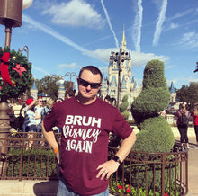 Bruh Disney Again Burgundy