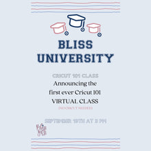 "BLISS UNIVERSITY - CRICUT 101 CLASS ""SHIRT MAKING FROM BEGINNING TO END"""