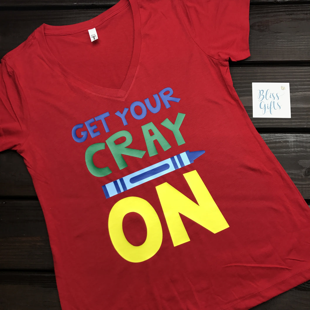 Get your Cray On Teacher Shirt