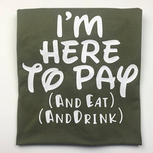 I'm here to pay and eat and drink Disney Funny Shirts
