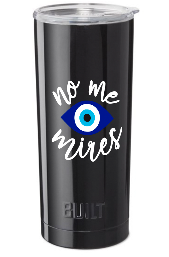 NO ME MIRES TM - 20 OZ Tall Tumbler