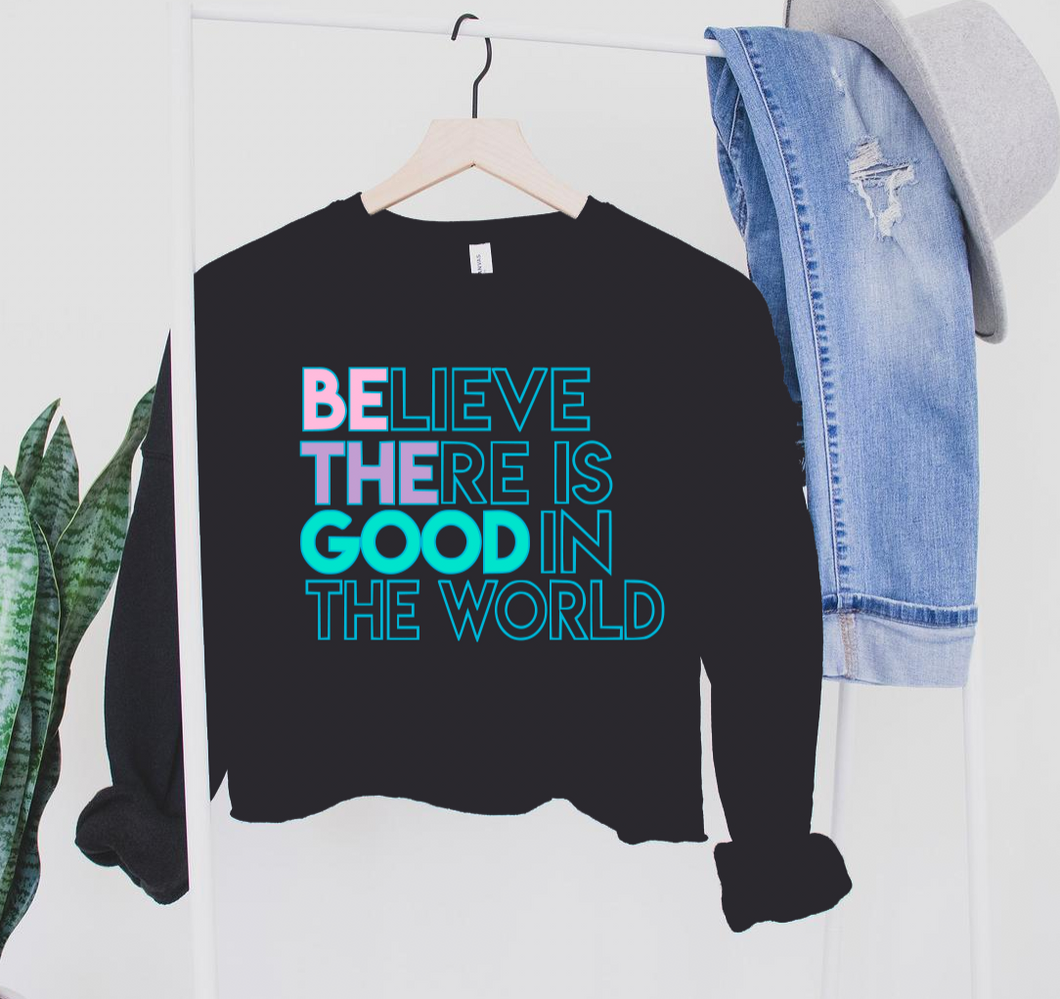 Believe There Is Good In The World Sweater & Tees