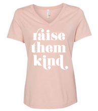 Raise Them Kind Shirt