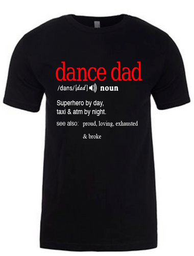 Dance Dad Shirt, Shirts for Dance Dads, Funny Shirts For Dance