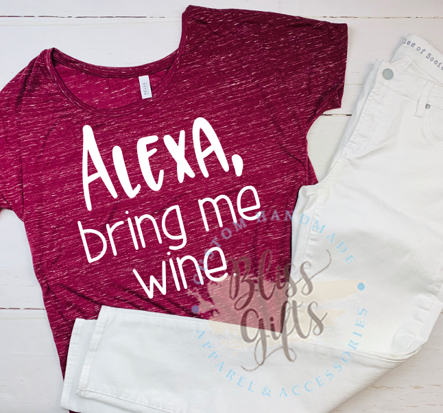 Alexa, Bring Me Wine, Mom Shirt, Gift