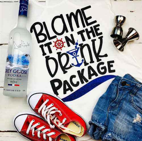 Blame it on the drink package cruise shirt