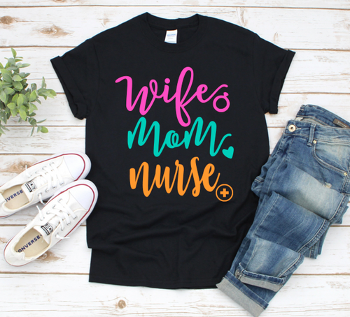 Wife Mom Nurse Shirt