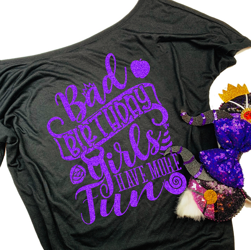 Bad Birthday Girl Shirt and Design Color Can Be Changed (NON GLITTER)