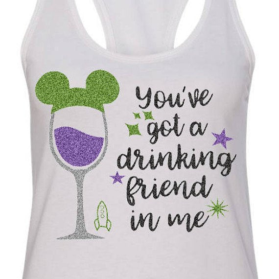 You've Got A Drinking Friend In Me, BUZZ SHIRT, BUZZ LIGHT YEAR, Woody Shirt, Disney Drinking Shirt, Food And Wine Shirt, Toy Story Shirt, Epcot Food And Wine, Tor Story, EPCOT Adult Shirt, Buzz Shirt