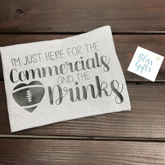 I'm Just Here For The Commercials And Drinks Shirt