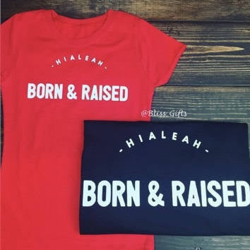 Hialeah Born & Raised Shirt - Black